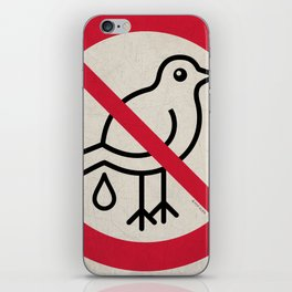 Birds Sign - NO droppings 4 iPhone Skin