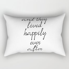 And They Lived Happily Ever After, Inspirational Quotes, Motivational Poster Rectangular Pillow