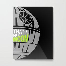 That's No Moon Metal Print