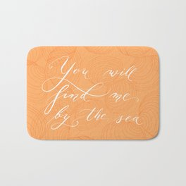 You will find me by the sea (Orange) Bath Mat