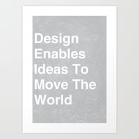 Design enables ideas to move the world Art Print