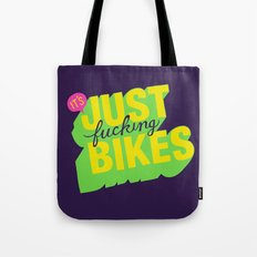 It's Just Fucking Bikes. Tote Bag