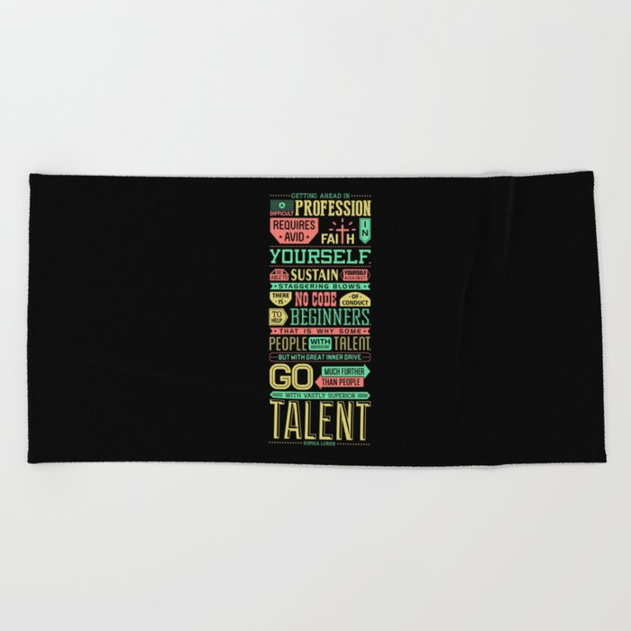 Lab No. 4 Getting Ahead Sophia Loren Motivational Quotes Beach Towel by  labno4