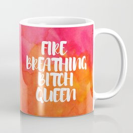 Fire Breathing Bitch Queen - Watercolor Coffee Mug