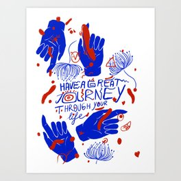 Have a great journey through your life Art Print