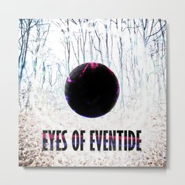 Eyes of Eventide Metal Print