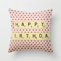 happy birthday Throw Pillows featuring Happy Birthday by happeemonkee