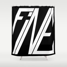 Fine, Be A Square Shower Curtain