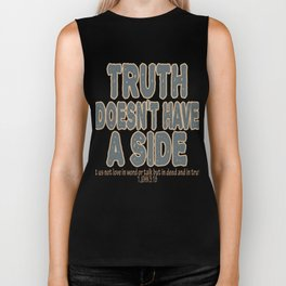 """Truth Doesn't Have A Side"" simple and attractive tee design. Makes a unique gift for everyone!  Biker Tank"
