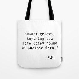 Don't grieve...Rumi wisdom Tote Bag