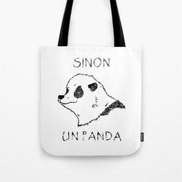 Sinon, un panda (1) Tote Bag