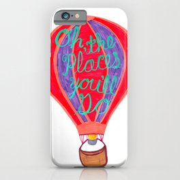 """""""Oh the Places You'll Go"""" – Balloon plus Lettering iPhone Case"""