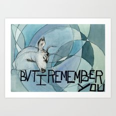 Remember you Art Print
