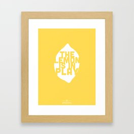 The Lemon is in Play Framed Art Print