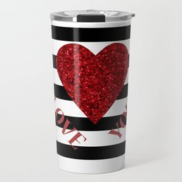LOVE YOU Valentine print. Red glitter heart and black stripes congratulation card Travel Mug