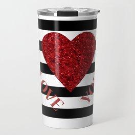 LOVE YOU Valentine print. Red glitter heart and black stripes congratulation card Travel Mug