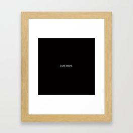 just start. Framed Art Print