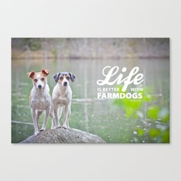 Life is better with farmdogs Canvas Print