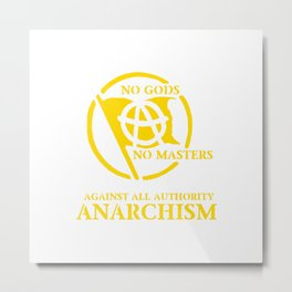 Anarchism: Against All Authority in Yellow Metal Print
