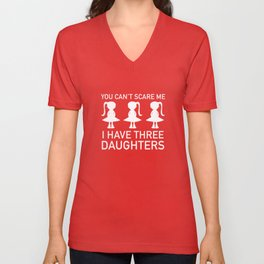 I Have Three Daughters Unisex V-Neck