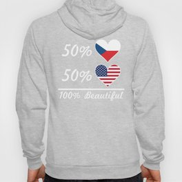50% Czech 50% American 100% Beautiful Hoody