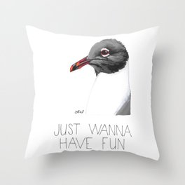 Gulls Just Wanna Have Fun (Lauging Gull) Throw Pillow