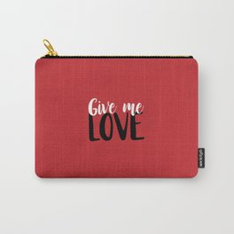 Give Me Love Red Background Carry-All Pouch