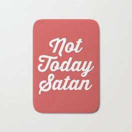 Not Today Satan Funny Quote Bath Mat