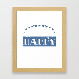 """Do what makes you happy"" tee design. Perfect gift for your family and friends this season! Get it!  Framed Art Print"