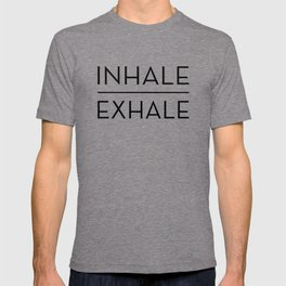 Inhale Exhale Breathe Quote T-shirt