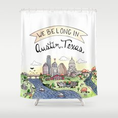 We Belong in Austin Shower Curtain