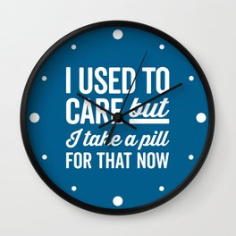 I Used To Care Funny Quote Wall Clock