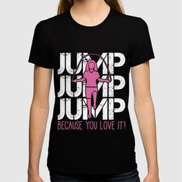 Jump Rope Girl Because You Love It Jump Roping T-shirt