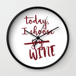 Today, I choose WINE-MERLOT Wall Clock