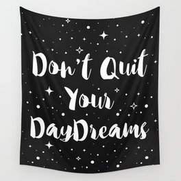Don't Quit your Daydreams Wall Tapestry