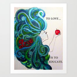 Love Educates Art Print