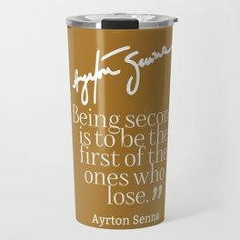 Ayrton Senna Quote Travel Mug