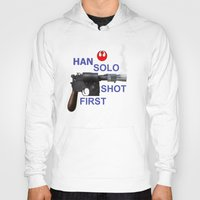 han solo Hoodies featuring HAN SOLO SHOT FIRST by Dan Solo Galleries