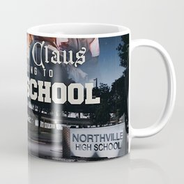 Santa Is Going To High School Coffee Mug