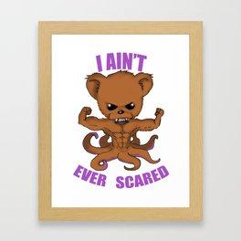 Ain't Ever Scared Framed Art Print