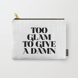 To glam to give a damn Carry-All Pouch