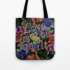 Love as thou wilt Tote Bag