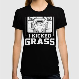 Mower Gardener Mowing Kicked Grass Lawn Life Gift T-shirt