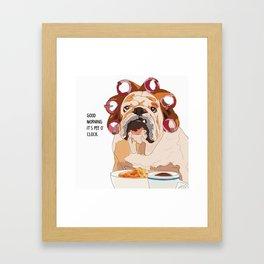 English Bulldog-Good Morning.  It's pee o'clock. Framed Art Print