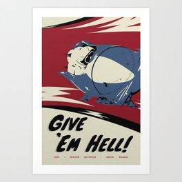 Give 'Em Hell! Art Print