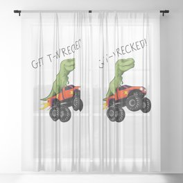 Get T-Wrecked! Sheer Curtain