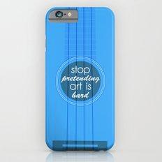 Stop pretending art is hard (blue) iPhone 6s Slim Case
