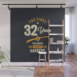 The First 32 Years - 32nd birthday Gift Wall Mural