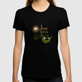 Live by the Sun, Love by the Moon T-shirt