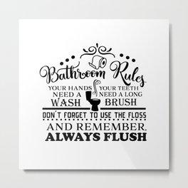 Bathroom Rules Metal Print